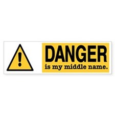 Danger is my middle name Bumper Bumper Sticker