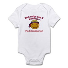 Not only am I perfect I'm Colombian too! Infant Bo