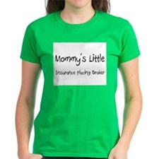 Mommy's Little Insurance Placing Broker Tee