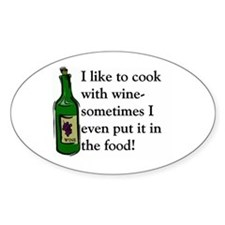 I Like To Cook With Wine Oval Stickers
