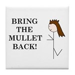 BRING THE MULLET BACK Tile Coaster