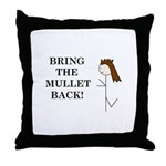 BRING THE MULLET BACK Throw Pillow