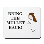 BRING THE MULLET BACK Mousepad