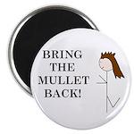 BRING THE MULLET BACK Magnet