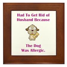 Got Rid of Husband (dog) Framed Tile