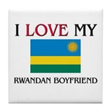 I Love My Rwandan Boyfriend Tile Coaster