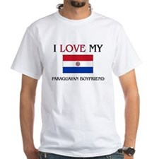 I Love My Paraguayan Boyfriend Shirt