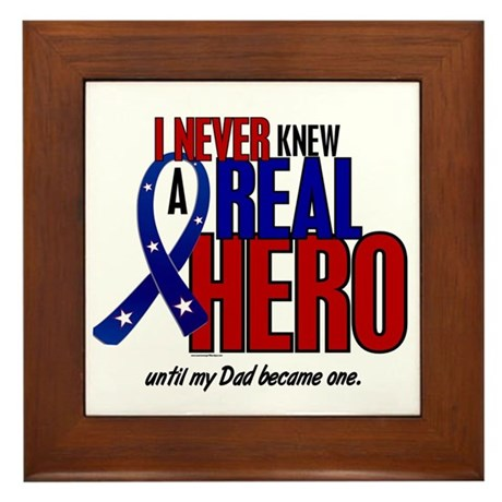 Never Knew A Hero 2 Military (Dad) Framed Tile