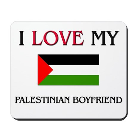 I Love My Palestinian Boyfriend Mousepad