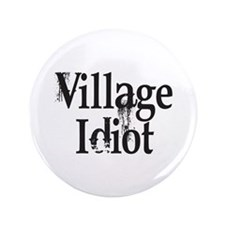 "Village Idiot 3.5"" Button"