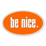 Be Nice.
