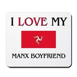 I Love My Manx Boyfriend Mousepad