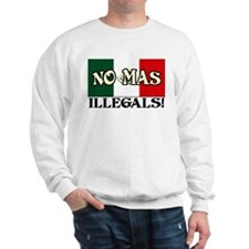 """No More Illegals!"" Sweatshirt"