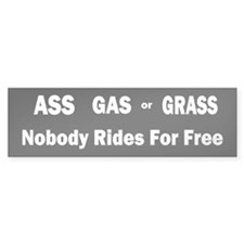 Ass Gas Grass Bumper Bumper Sticker