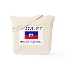 I Love My Haitian Boyfriend Tote Bag