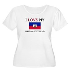 I Love My Haitian Boyfriend T-Shirt