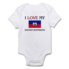 I Love My Haitian Boyfriend Infant Bodysuit