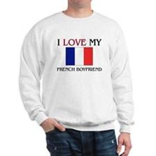 I Love My French Boyfriend Sweatshirt