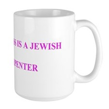 My boss is a Jewish carpenter large mug