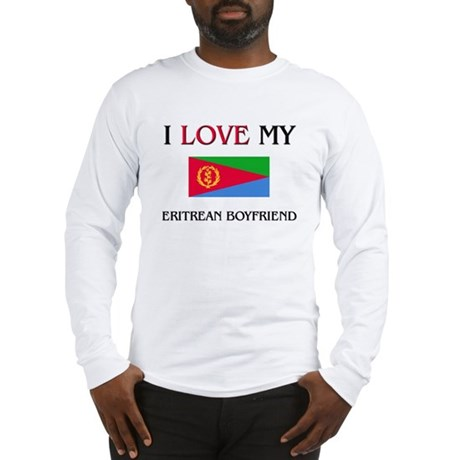 I Love My Eritrean Boyfriend Long Sleeve T-Shirt