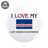 "I Love My Cape Verdean Boyfriend 3.5"" Button (10 p"