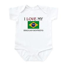 I Love My Brazilian Boyfriend Infant Bodysuit