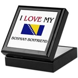 I Love My Bosnian Boyfriend Keepsake Box