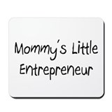 Mommy's Little Entrepreneur Mousepad