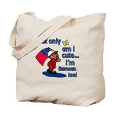 Not only am I cute I'm Samoan too! Tote Bag