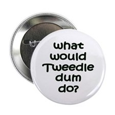 "Tweedledum 2.25"" Button (10 pack)"
