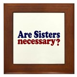 Are Sisters Necessary? Framed Tile