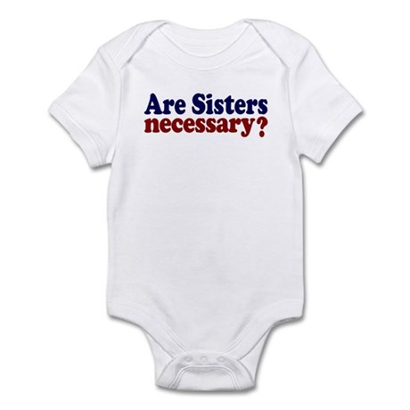 Are Sisters Necessary? Infant Bodysuit