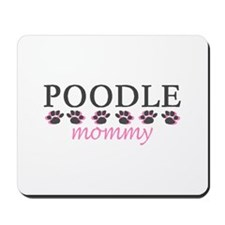 POODLE MOMMY Mousepad