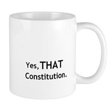 """Yes, THAT Constitution"" Mug"