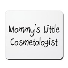 Mommy's Little Cosmetologist Mousepad