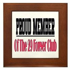 29 forever club Framed Tile