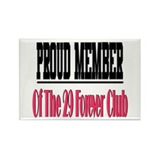 29 forever club Rectangle Magnet