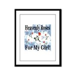 Heavenly Roses For My Girl! Framed Panel Print