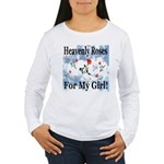Heavenly Roses For My Girl! Women's Long Sleeve T-