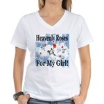 Heavenly Roses For My Girl! Women's V-Neck T-Shirt