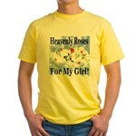Heavenly Roses For My Girl! Yellow T-Shirt