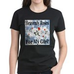 Heavenly Roses For My Girl! Women's Dark T-Shirt