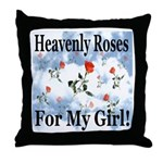 Heavenly Roses For My Girl! Throw Pillow