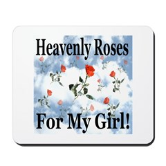 Heavenly Roses For My Girl! Mousepad