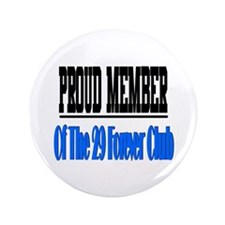 "29 forever club 3.5"" Button"