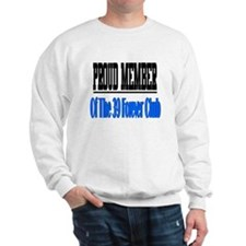 39 forever club Sweatshirt