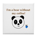 BEAR WITHOUT COFFEE Tile Coaster