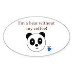 BEAR WITHOUT COFFEE Oval Sticker (50 pk)
