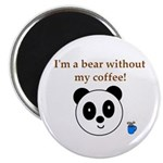 BEAR WITHOUT COFFEE Magnet