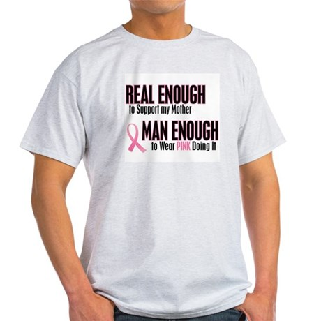 Real Enough Man Enough 1 (Mother) Light T-Shirt